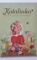 Katalinka-Dalok és játékok kicsiknek