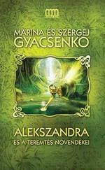 Alekszandra és a Teremtés növendékei (Metamorfózis 1.)