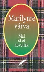 Marilynre várva - Mai skót novellák (ÚJ kötet)