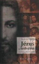 JÉZUS ÉS TESTVÉREI - GONDOLATOK A VALLÁSRÓL ÉS A HITRŐL -