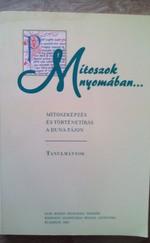 Mítoszok nyomában...: Mítoszképzés és történetírás a Duna-tájon. Tanulmányok