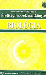 Érettségi esszék nagykönyve BIOLÓGIA