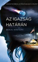 Ben H. Winters: Az igazság határán Az utolsó nyomozó 3.