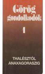 Görög gondolkodók 1 - Thalésztól Anaxagoraszig