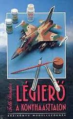 Légierő a konyhaasztalon