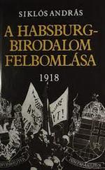 A Habsburg-birodalom felbomlása 1918 - A magyarországi forradalom