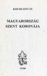 Magyarország Szent Koronája DEDIKÁLT