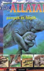 A dél-amerikai pampák és folyók állatvilága