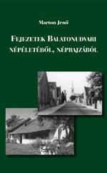 Fejezetek Balatonudvari népéletéből, néprajzából