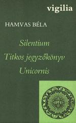 Hamvas Béla: Silentium Titkos jegyzőkönyv Unicornis