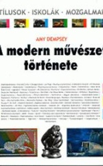 A modern művészet története - Stílusok - Iskolák - Mozgalmak