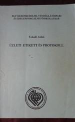 Üzleti etikett és protokoll (Főiskolai jegyzet)