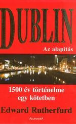Dublin – Az alapítás (Dublin saga 1.) - 1500 év történelme egy kötetben