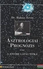 """Asztrológiai prognózis - avagy a ,,jövőbe látás titka"""""""