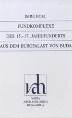 Fundkomplexe des 15.-17. Jahrhunderts aus dem Burgpalast von Buda