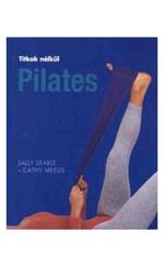 Titkok nélkül Pilates