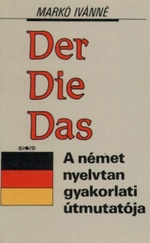 Der, Die, Das - A német nyelvtan gyakorlati útmutatója