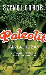 Paleolit Szakácskönyv / Paleolit táplálkozás