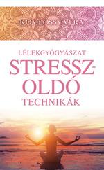 Lélekgyógyászat – Stresszoldó technikák
