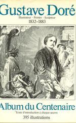 Gustave Doré: 1832-1883 : dessinateur, peintre, sculpteur : album du centenaire