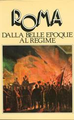 Roma - Dalla Belle Epoque al Regime