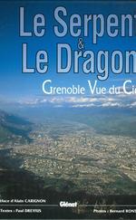 Le Serpent et Le Dragon - Grenoble vue du ciel