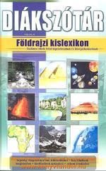Diákszótár - Földrajzi kislexikon