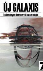 Új Galaxis - Tudományos-fantasztikus antológia