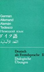 Deutsch als Fremdsprache II - Dialogische Übungen