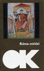 Róma utódai – Szemelvények középkori krónikákból