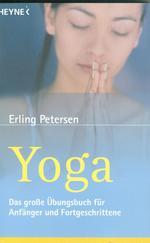 Yoga. Das große Übungsbuch für Anfänger und Fortgeschrittene.