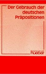 Der Gebrauch der Deutschen Präpositionen