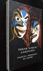 Fukar Marok lakomája-Indián mítoszok Népek meséi