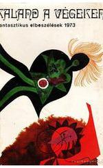 Kaland a végeken - Fantasztikus elbeszélések 1973