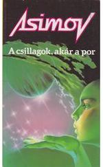 A csillagok, akár a por - Alapítvány és Birodalom sorozat 7. kötet