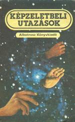 Képzeletbeli utazások - Tudományos-fantasztikus antológia