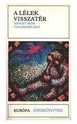 A lélek visszatér - Szovjet írók új elbeszélései