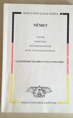 Német tesztek fordítások szövegértelmezések levél-és fogalmazástémák a középfokú írásbeli nyelvvizsgához