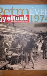 Retro évek – Így éltünk 1974 (Retro évek – Így éltünk 15.)