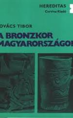 A bronzkor Magyarországon (Hereditas)