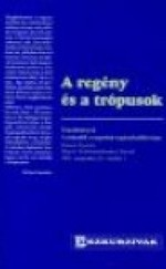 A regény és a trópusok - Tanulmányok - A második veszprémi regénykollokvium