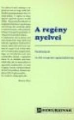 A regény nyelvei - Tanulmányok - Az első veszprémi regénykollokvium