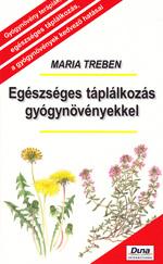 Egészséges táplálkozás gyógynövényekkel (ÚJ kötet)