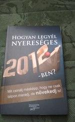 Hogyan legyél nyereséges 2012-ben?