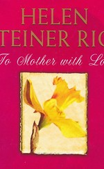 Thumb 71a517c08de75e527ac569c7f3e57fd4 helen steiner rice to mother with love ritka 1000 ft