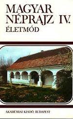 Magyar néprajz IV. Életmód