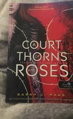 A court of thrones and roses,-Tüskék és rózsák udvara