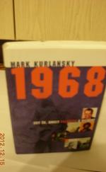 1968 - Egy év, amely felrázta a világot