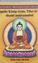 Válogatás Közép-Ázsia, Tibet és India díszítő motívumaiból