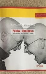 Funky business - a tehetség táncoltatja a tőkét